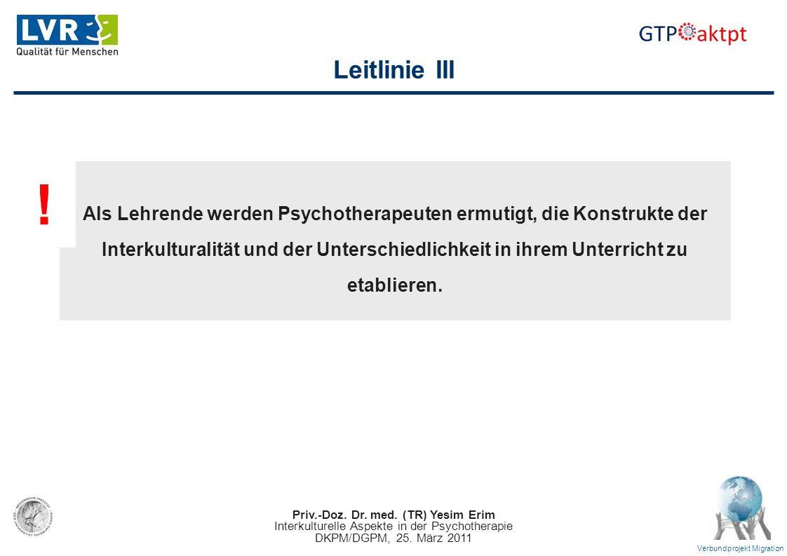 Leitlinie III ! Als Lehrende werden Psychotherapeuten ermutigt, die Konstrukte der.