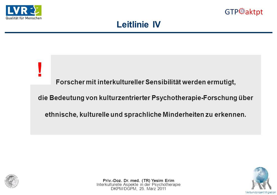 Leitlinie IV ! Forscher mit interkultureller Sensibilität werden ermutigt, die Bedeutung von kulturzentrierter Psychotherapie-Forschung über.