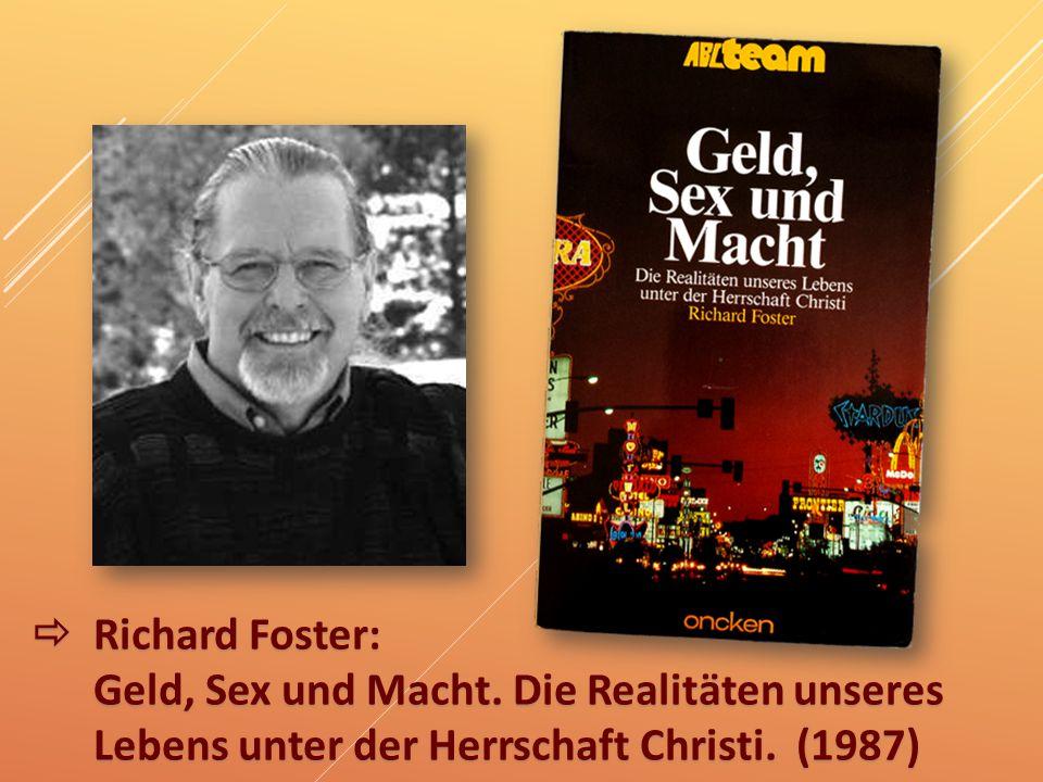 . Richard Foster: Geld, Sex und Macht