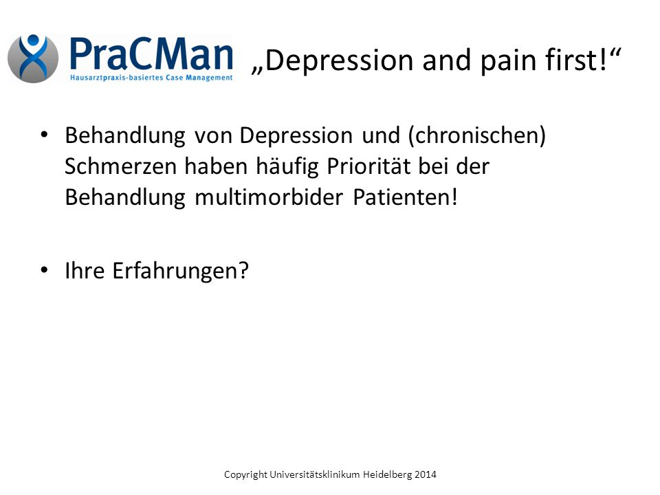 """Depression and pain first!"