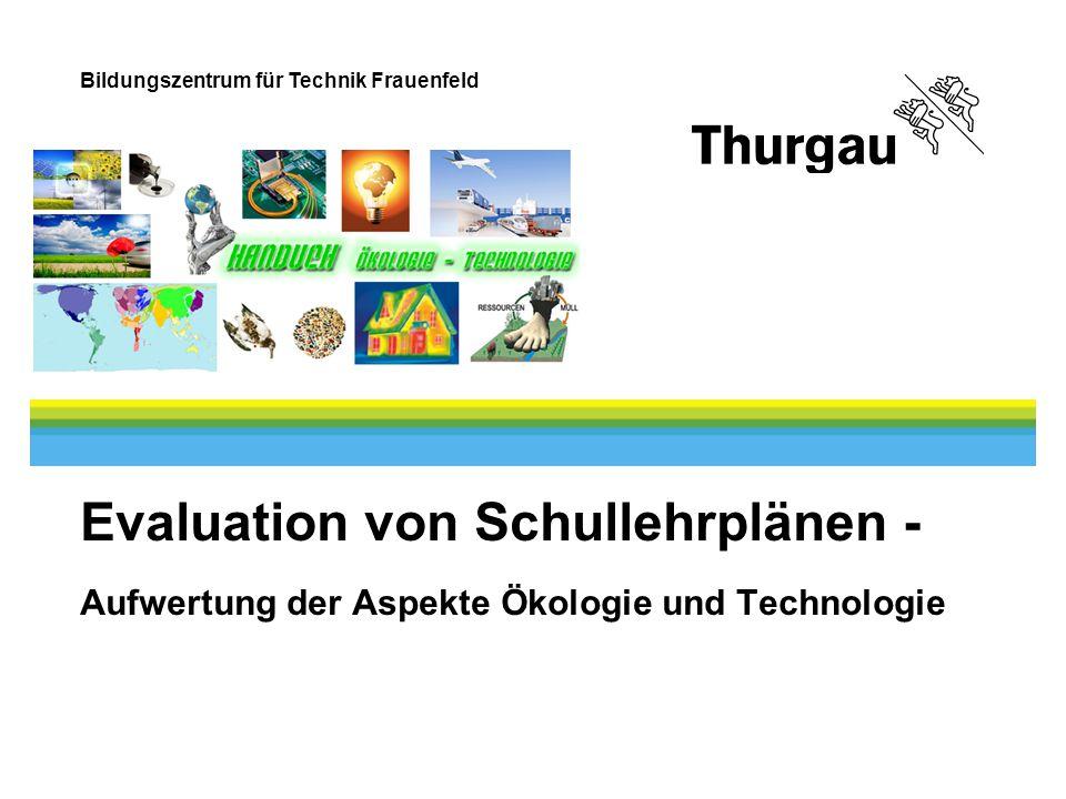 Evaluation von Schullehrplänen - Aufwertung der Aspekte Ökologie und Technologie