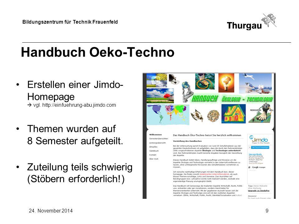 Handbuch Oeko-Techno Erstellen einer Jimdo-Homepage  vgl. http://einfuehrung-abu.jimdo.com. Themen wurden auf 8 Semester aufgeteilt.