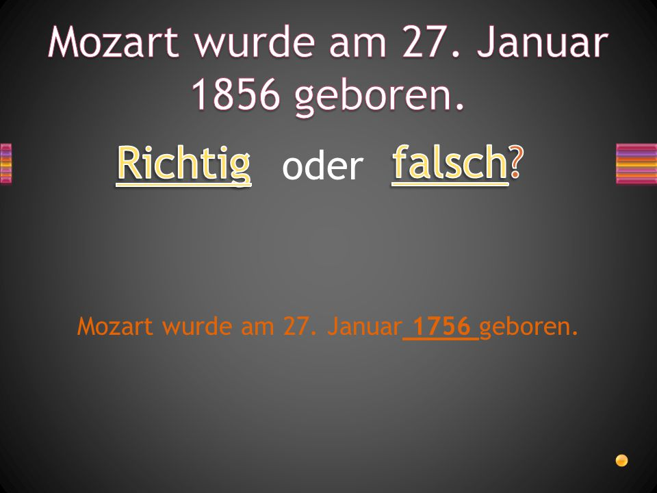 Mozart wurde am 27. Januar 1856 geboren.