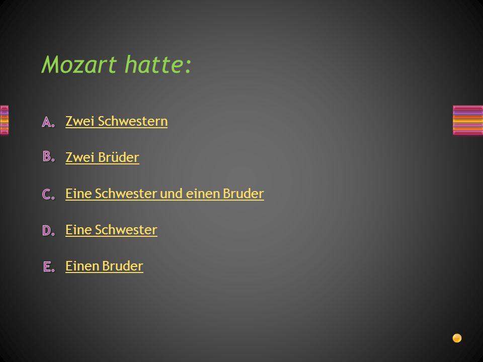 Mozart hatte: Zwei Schwestern Zwei Brüder