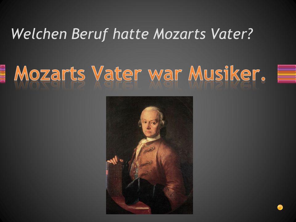 Welchen Beruf hatte Mozarts Vater
