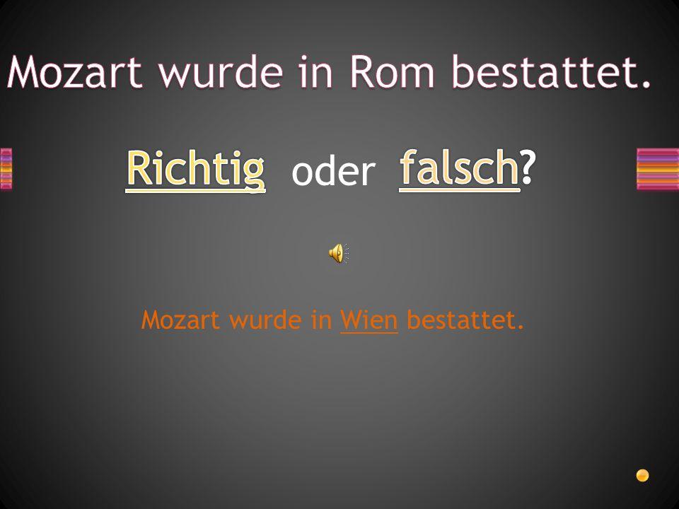 Mozart wurde in Rom bestattet.