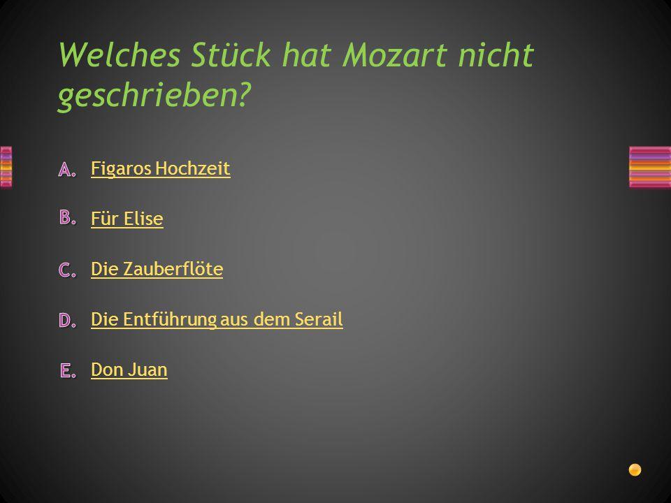 Welches Stück hat Mozart nicht geschrieben