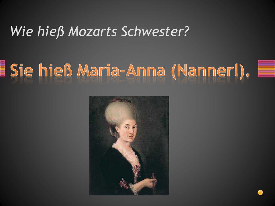 Wie hieß Mozarts Schwester