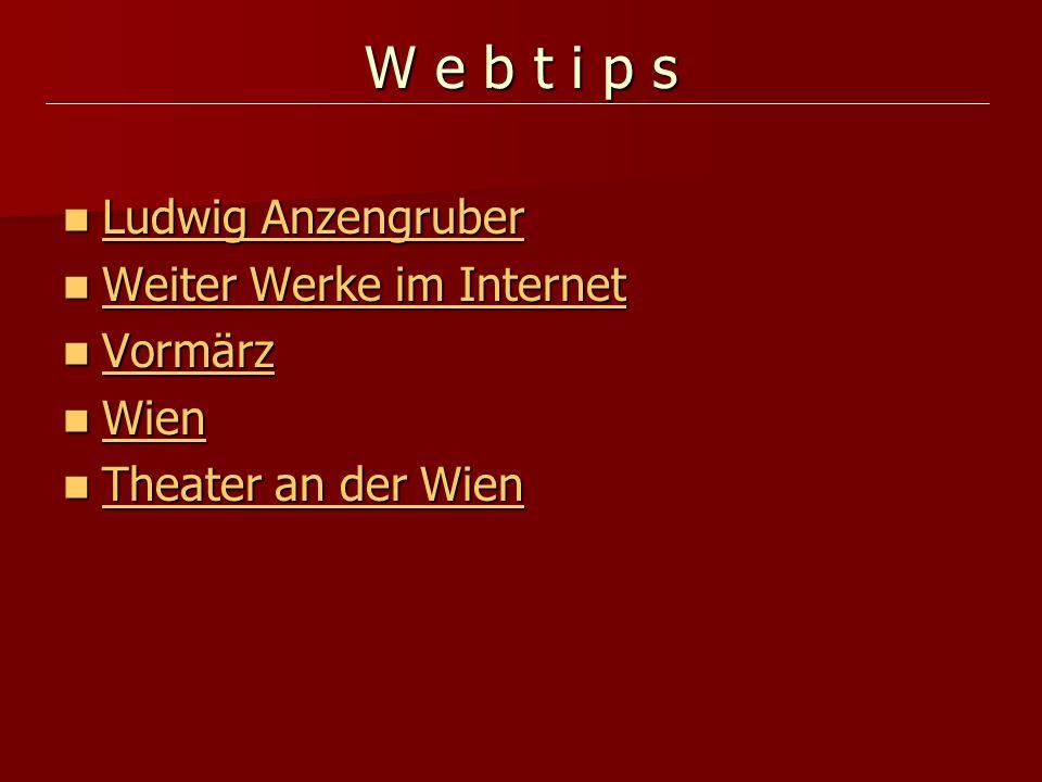 W e b t i p s Ludwig Anzengruber Weiter Werke im Internet Vormärz Wien