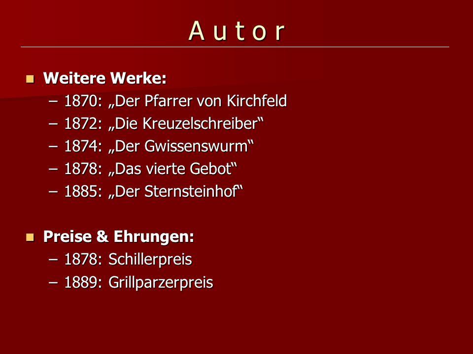 """A u t o r Weitere Werke: 1870: """"Der Pfarrer von Kirchfeld"""