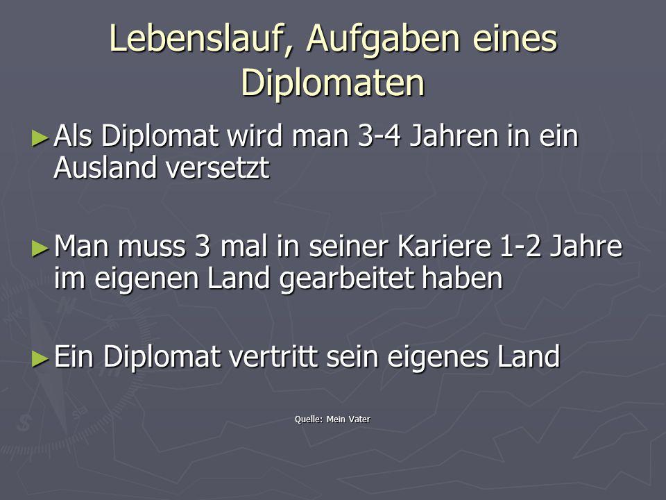 Lebenslauf, Aufgaben eines Diplomaten