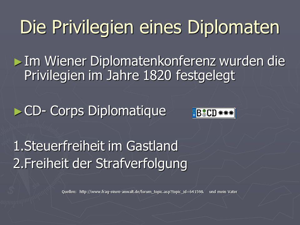 Die Privilegien eines Diplomaten