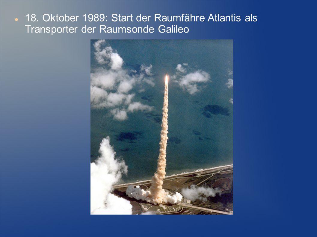 18. Oktober 1989: Start der Raumfähre Atlantis als Transporter der Raumsonde Galileo