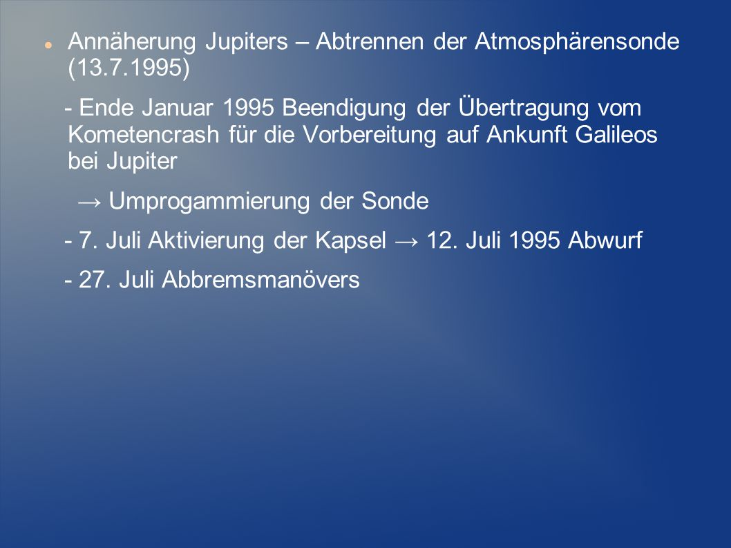 Annäherung Jupiters – Abtrennen der Atmosphärensonde (13.7.1995)