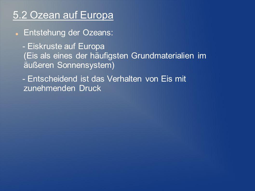 5.2 Ozean auf Europa Entstehung der Ozeans: