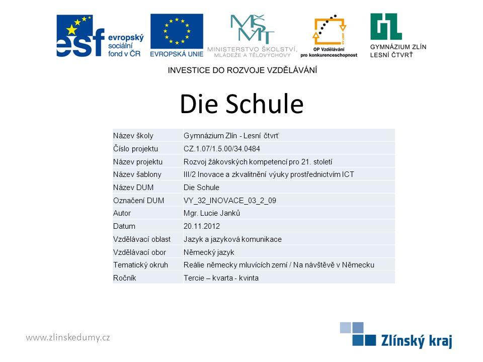 Die Schule www.zlinskedumy.cz Název školy Gymnázium Zlín - Lesní čtvrť