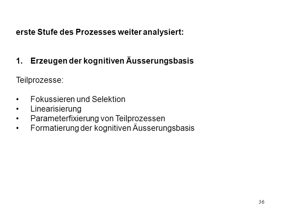 erste Stufe des Prozesses weiter analysiert: