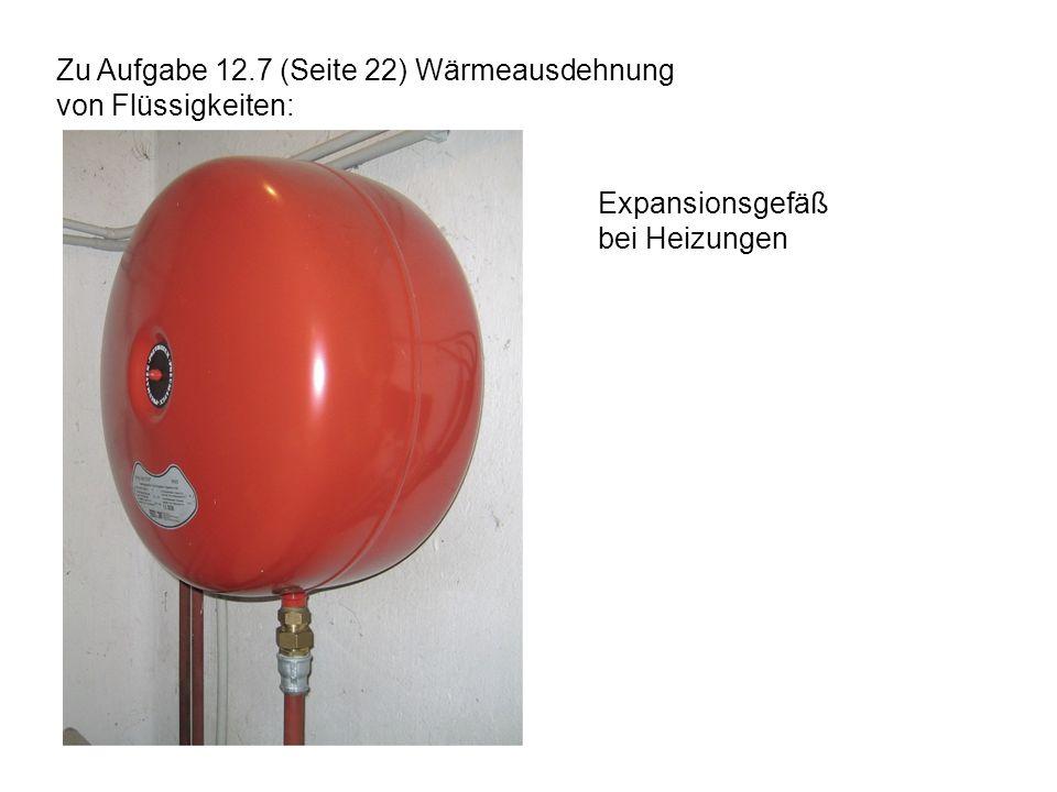 Zu Aufgabe 12.7 (Seite 22) Wärmeausdehnung von Flüssigkeiten:
