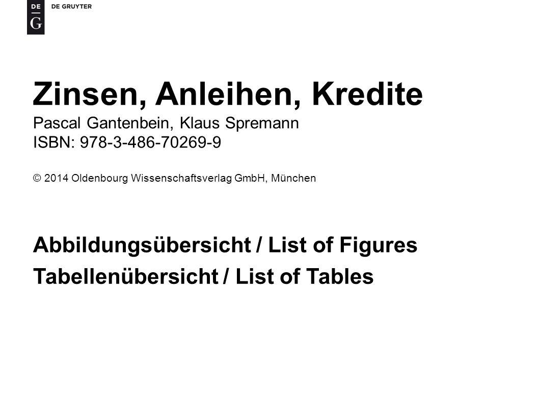 Zinsen, Anleihen, Kredite Pascal Gantenbein, Klaus Spremann ISBN: 978-3-486-70269-9