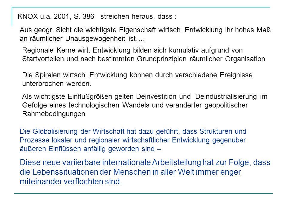 KNOX u.a. 2001, S. 386 streichen heraus, dass :