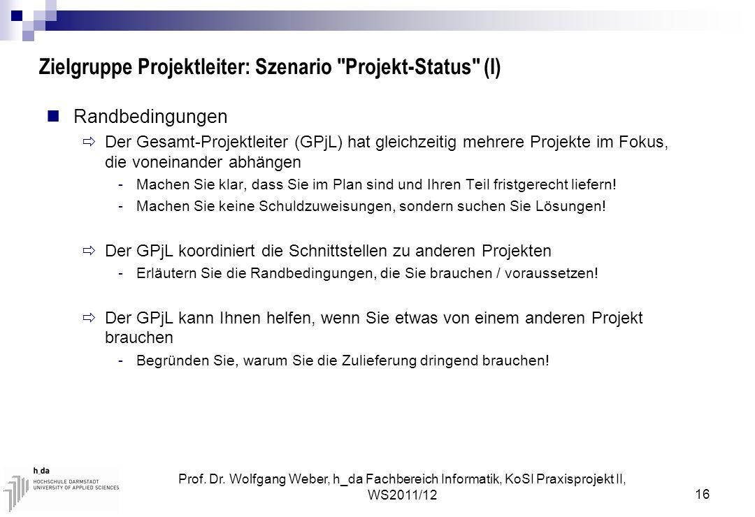 Zielgruppe Projektleiter: Szenario Projekt-Status (I)