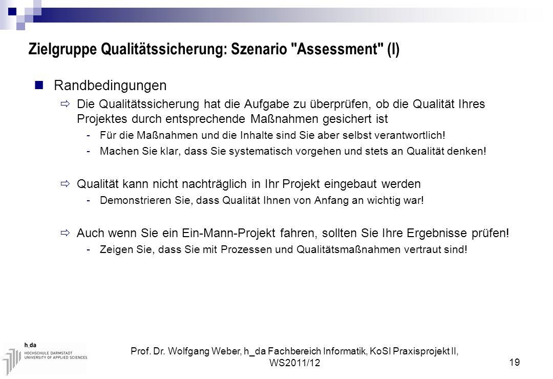 Zielgruppe Qualitätssicherung: Szenario Assessment (I)