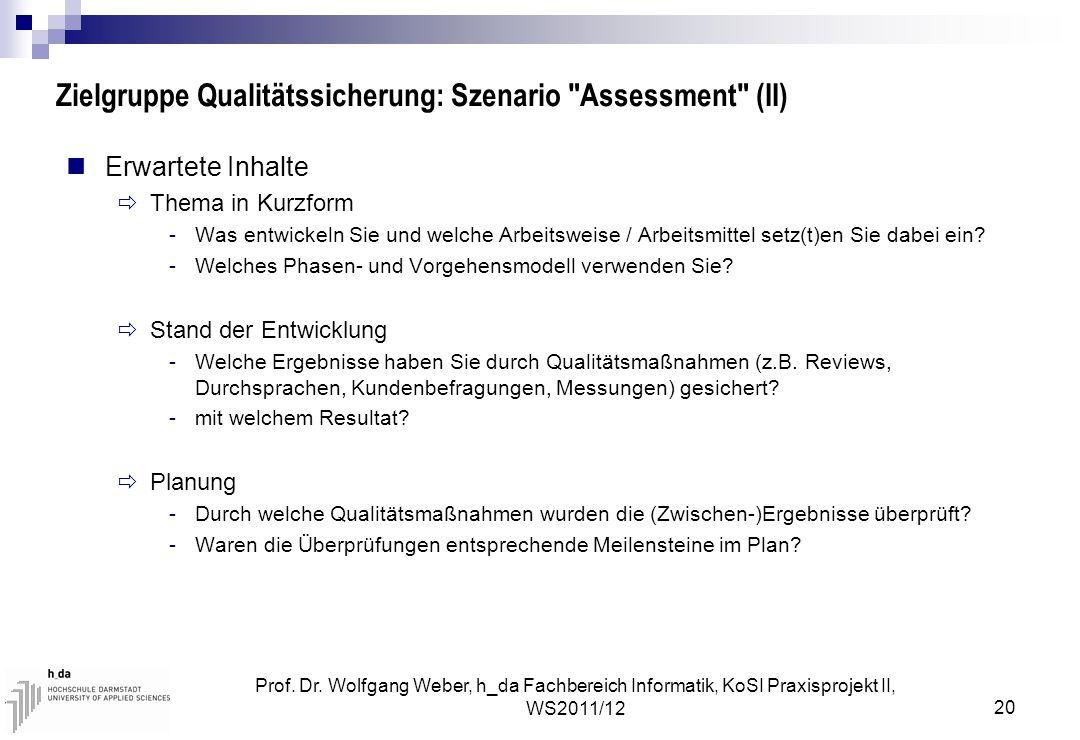 Zielgruppe Qualitätssicherung: Szenario Assessment (II)