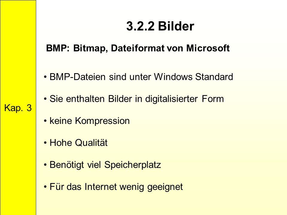 3.2.2 Bilder BMP: Bitmap, Dateiformat von Microsoft Kap. 3