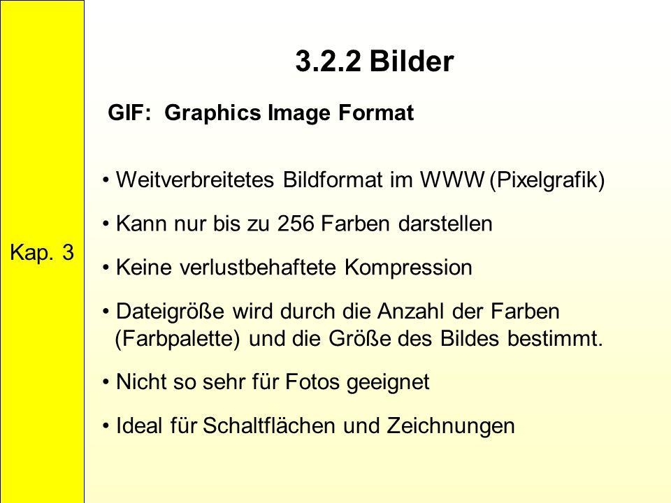 3.2.2 Bilder GIF: Graphics Image Format Kap. 3