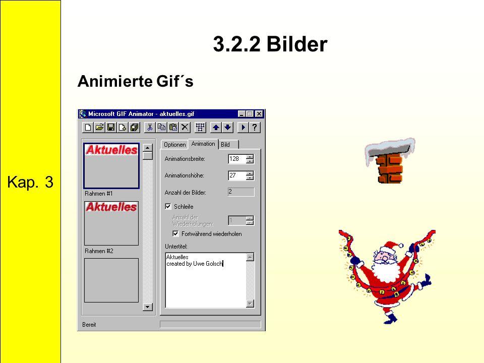 Kap. 3 3.2.2 Bilder Animierte Gif´s