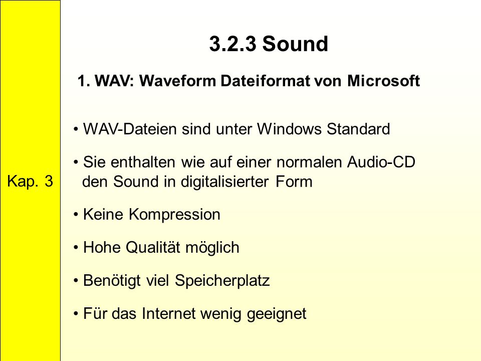 3.2.3 Sound 1. WAV: Waveform Dateiformat von Microsoft Kap. 3