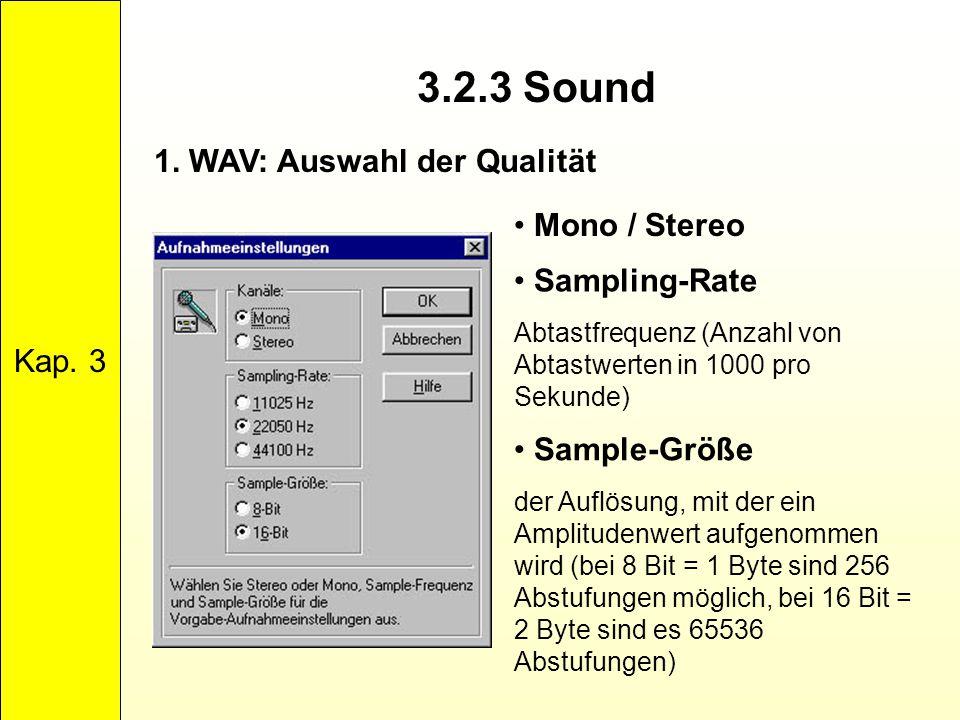 3.2.3 Sound 1. WAV: Auswahl der Qualität Kap. 3 Mono / Stereo