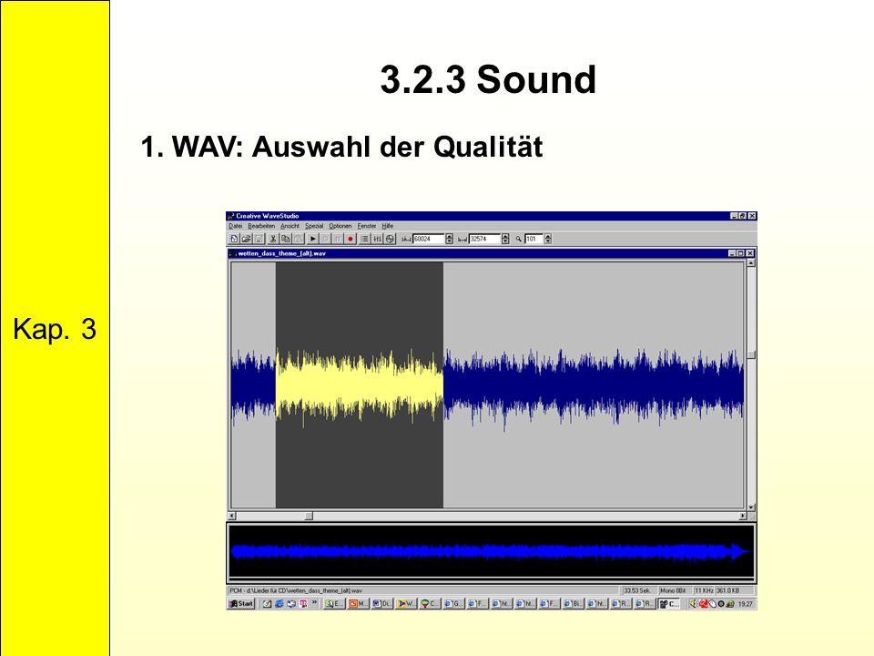 Kap. 3 3.2.3 Sound 1. WAV: Auswahl der Qualität