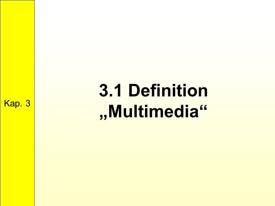 "3.1 Definition ""Multimedia"