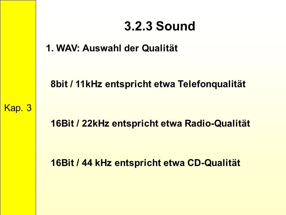 3.2.3 Sound 1. WAV: Auswahl der Qualität Kap. 3