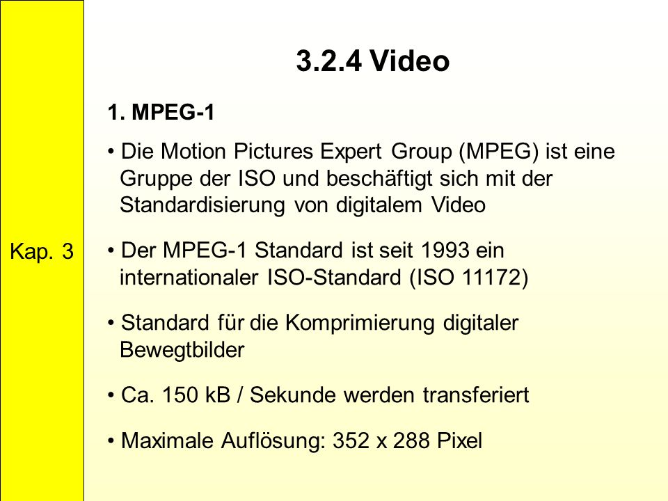 Kap. 3 3.2.4 Video. 1. MPEG-1.