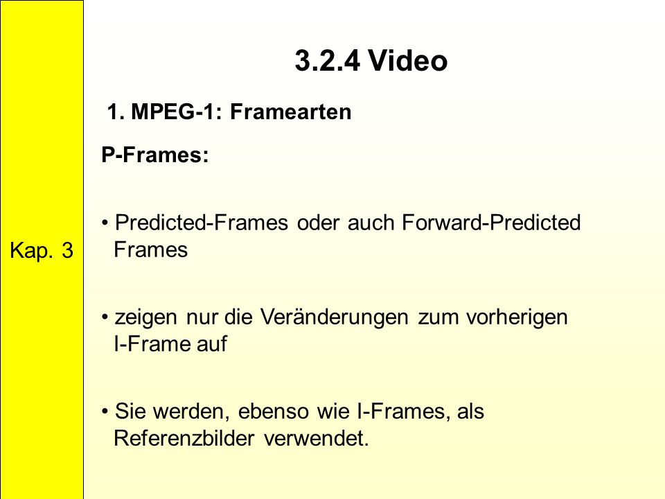 3.2.4 Video 1. MPEG-1: Framearten Kap. 3 P-Frames: