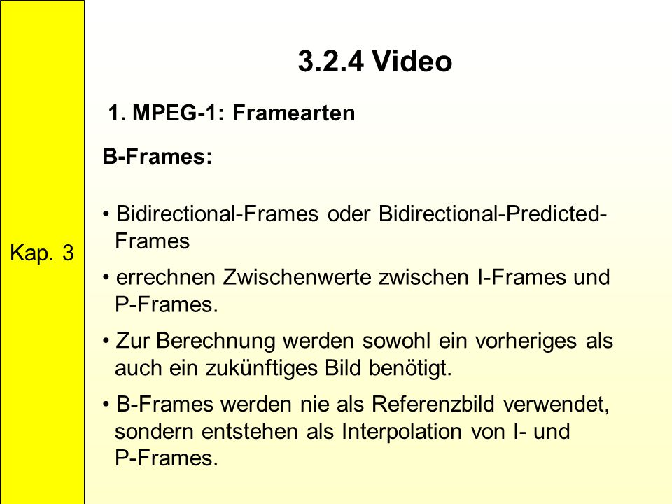 3.2.4 Video 1. MPEG-1: Framearten Kap. 3 B-Frames: