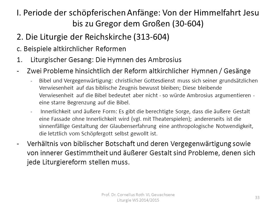 Prof. Dr. Cornelius Roth VL Gewachsene Liturgie WS 2014/2015