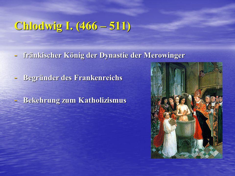Chlodwig I. (466 – 511) fränkischer König der Dynastie der Merowinger