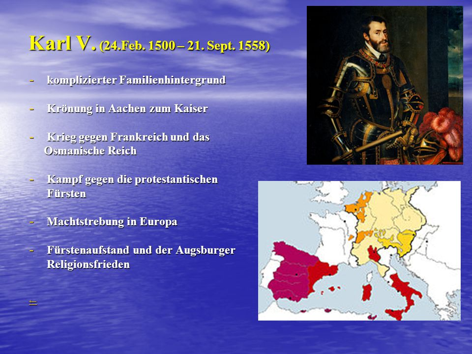 Karl V. (24.Feb. 1500 – 21. Sept. 1558) komplizierter Familienhintergrund. Krönung in Aachen zum Kaiser.