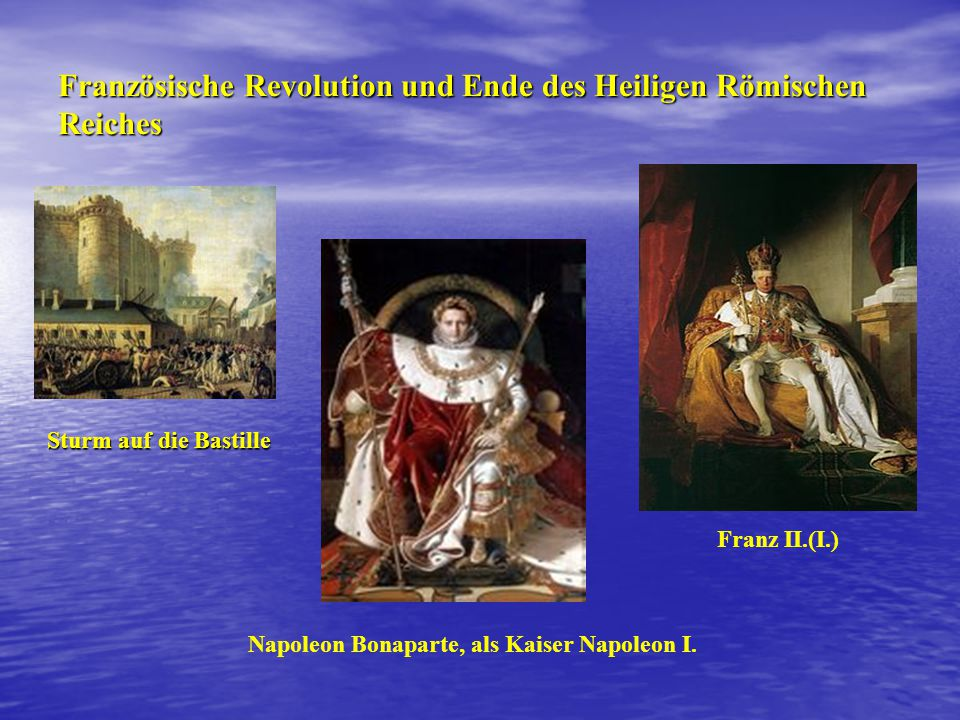 Französische Revolution und Ende des Heiligen Römischen Reiches