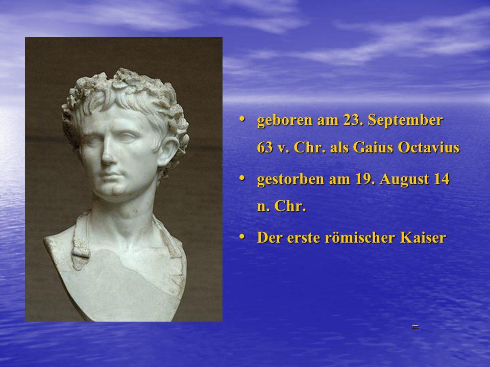 geboren am 23. September 63 v. Chr. als Gaius Octavius