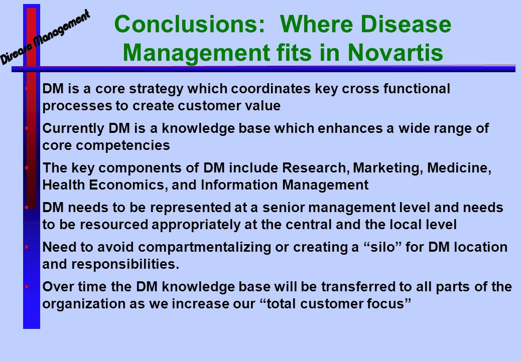 Conclusions: Where Disease Management fits in Novartis