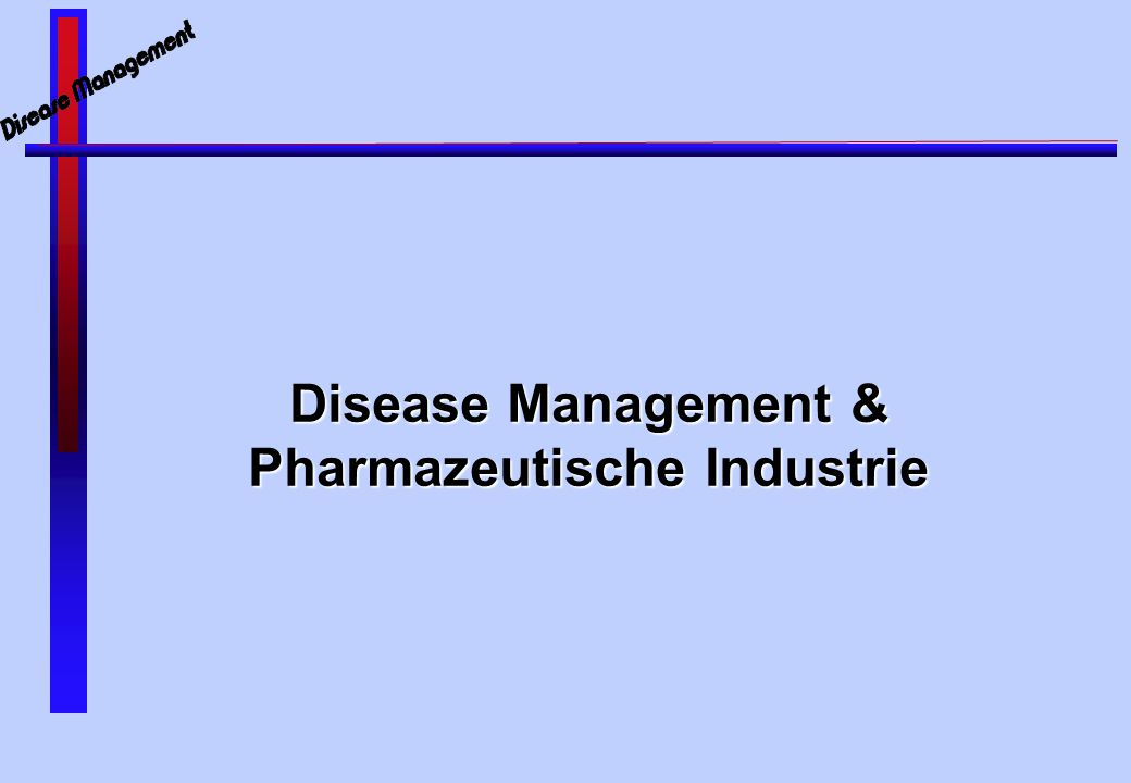 Disease Management & Pharmazeutische Industrie