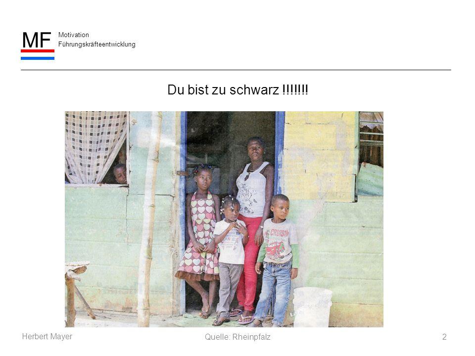 Du bist zu schwarz !!!!!!! Herbert Mayer Quelle: Rheinpfalz