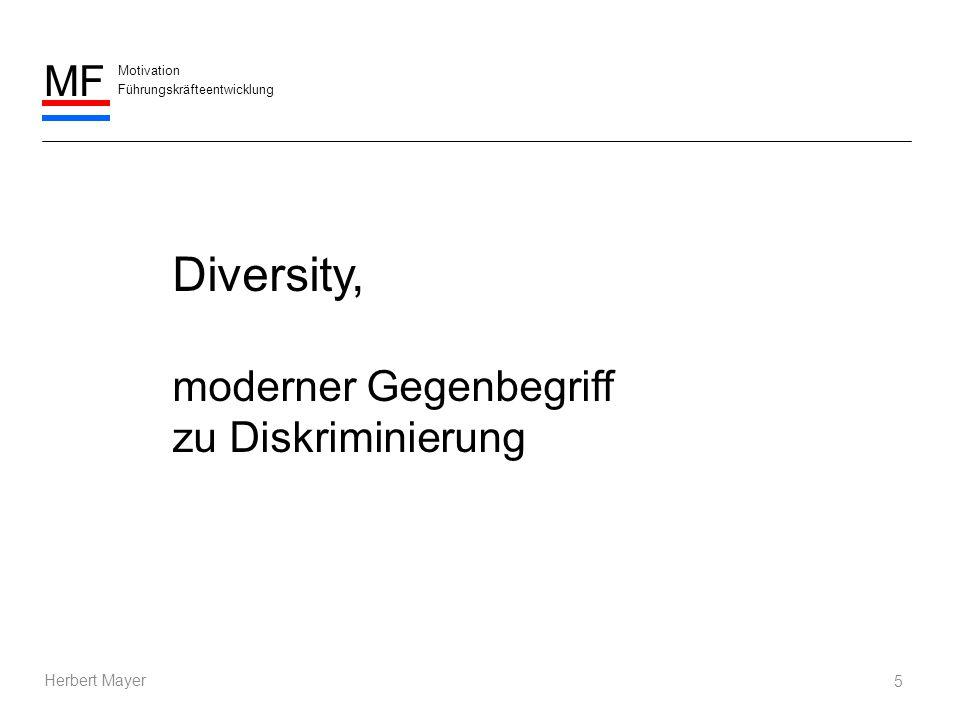 Diversity, moderner Gegenbegriff zu Diskriminierung Herbert Mayer