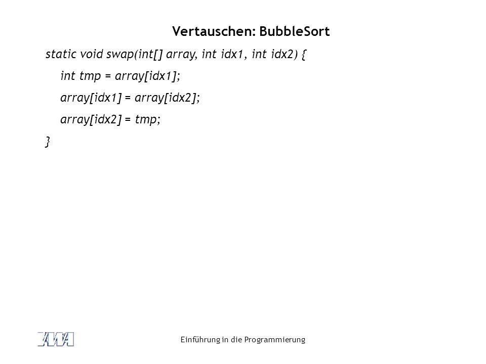 Vertauschen: BubbleSort