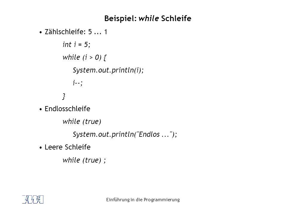 Beispiel: while Schleife