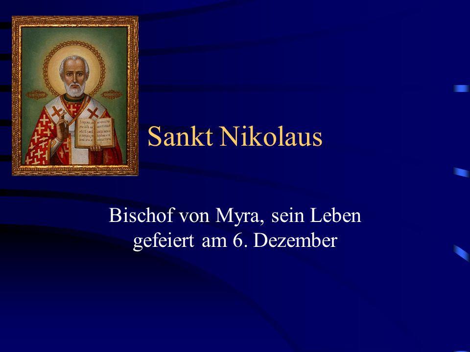 Bischof von Myra, sein Leben gefeiert am 6. Dezember